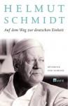 Auf dem Weg zur deutschen Einheit : Bilanz und Ausblick - Helmut Schmidt