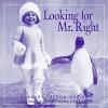 Looking for Mr. Right - Bradley Trevor Greive