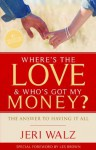 Where's The Love & Who's Got My Money? - Jeri Walz, Les Brown
