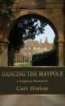 Dancing the Maypole - Cari Hislop