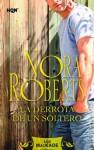 La derrota de un soltero (Nora Roberts) (Spanish Edition) - Nora Roberts