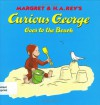 Curious George Goes to the Beach - Margret Rey, H.A. Rey