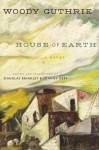House of Earth: A Novel - Woody Guthrie