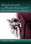 Phototruth or Photofiction? - Tom Wheeler