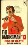 Kiss of Death (The Marksman #13) - Frank Scarpetta