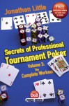 Secrets of Professional Tournament Poker, Volume 3: The Complete Workout - Jonathan Little