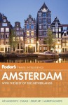 Fodor's Amsterdam & the Netherlands: with Side Trips Through Belgium - Fodor's Travel Publications Inc., Fodor's Travel Publications Inc.