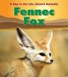 Fennec Fox (Heinemann Read and Learn: a Day in the Life: Desert Animals) - Anita Ganeri