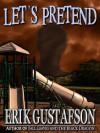 Let's Pretend! - Erik Gustafson