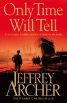 Only Time Will Tell: Clifton Chronicles Book 1 (Clifton Chronicles 1) - Jeffrey Archer