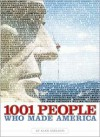 1001 People Who Made America - Alan Axelrod