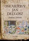 Oskarżony Jan Długosz - Andrzej Zieliński