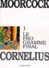 Les aventures de Jerry Cornelius 1: Le Programe Final - Michael Moorcock