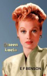 Queen Lucia - E.F. Benson
