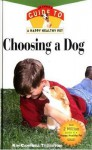 Choosing a Dog: An Owner's Guide to a Happy Healthy Pet - Kim Campbell Thornton