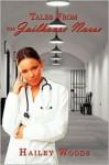 Tales from the Jailhouse Nurse - Hailey Woods, Megan Hansen
