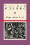 Unto a Good Land (Emigrants 2) - Vilhelm Moberg