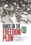 Hands on the Freedom Plow: Personal Accounts by Women in SNCC - Faith S. Holsaert, Martha Prescod Norman Noonan, Judy Richardson, Betty Garman Robinson, Jean Smith Young, Dorothy M. Zellner