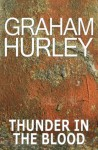 Thunder in the Blood - Graham Hurley