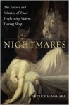 Nightmares: The Science and Solution of Those Frightening Visions During Sleep - Patrick McNamara