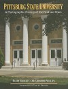 Pittsburg State University: A Photographic History of the First 100 Years - Randy Roberts, Tom W. Bryant, Shannon Phillips