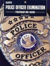 Police Officer Examination Preparation Guide - CliffsNotes