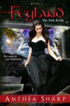Feyland: The Dark Realm ( Feyland Trilogy Book 1) - Anthea Sharp