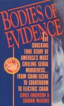 Bodies of Evidence: The Shocking True Story of America's Most Chilling Serial Murderess... From Crime Scene to Courtroom to Electric Chair - Chris Anderson