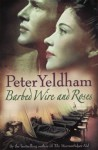 Barbed Wire And Roses - Peter Yeldham