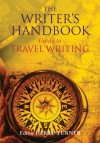 The Writer's Handbook Guide to Travel Writing - Barry Turner, Mark Ellingham, Adam Hopkins, Mick Sinclair, Ruth Jarvis, Cath Urquhart