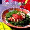 More Pasta Presto: 100 Fast and Fabulous Pasta Sauces - Norman Kolpas