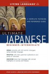 Ultimate Japanese Basic (Living Language Ultimate Basic-Intermediate Series (Manual Only)) - Living Language
