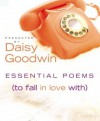 Essential Poems (To Fall in Love With) - Daisy Goodwin
