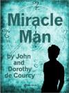 Miracle Man - John De Courcy, Dorothy De Courcy