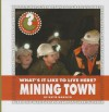 What's It Like to Live Here? Mining Town - Katie Marsico