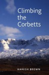 Climbing the Corbetts: Scotland's 2500 FT Summits - Hamish Brown