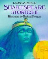 Shakespeare Stories II - Leon Garfield, Michael Foreman