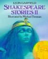 Shakespeare Stories II - Leon Garfield, Michael Foreman