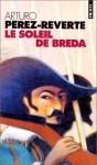 Le Soleil De Breda - Arturo Pérez-Reverte