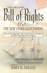 The Second Bill of Rights and the New Federalist Papers:Eleven Amendments to the United States Constitution and Fifty Papers that Present Them. - Atticus, Amicus, Prosperus, Valerius, John Miller