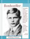 Bonhoeffer: A Screenplay - William Wilson