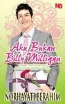 Aku Bukan Billy Milligan - Norhayati Berahim