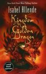 Kingdom of the Golden Dragon (Large Print) - Isabel Allende