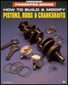 How to Build and Modify Pistons, Rods and Crankshafts - Ben Watson