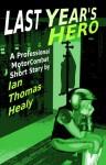 Last Year's Hero - Ian Thomas Healy