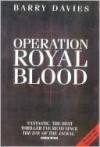 Operation Royal Blood - Barry Davies