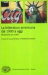 La letteratura americana dal 1900 a oggi - Luca Briasco, Mattia Carratello