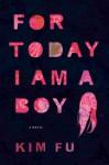 For Today I Am a Boy - Kim Fu