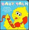 Baby Talk (Sesame Street Books) - Carol Nicklaus