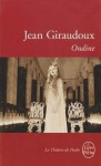 Ondine (Le Livre De Poche) - Jean Giraudoux